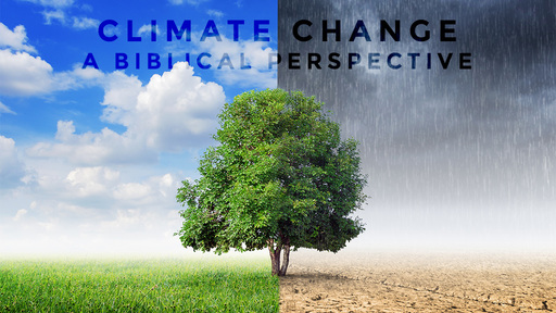 Climate Change – a Biblical perspective