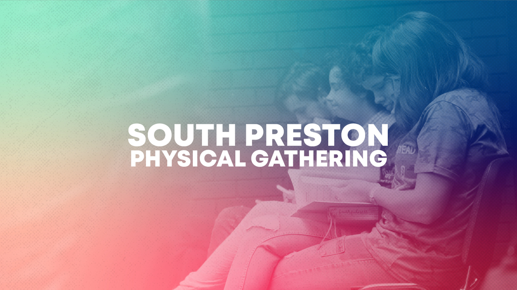 11:15am South Preston Physical Gathering for Church Online