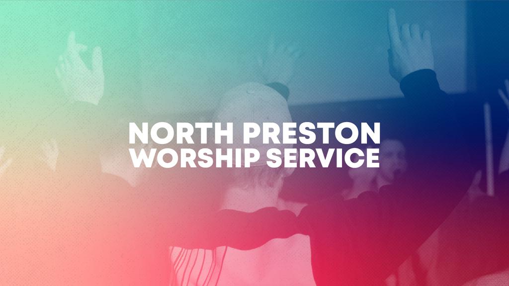 10:30am North Preston Worship Service