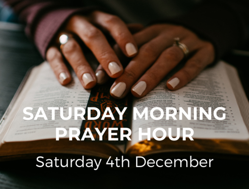 Saturday Morning Prayer Hour